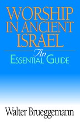 Worship in Ancient Israel: An Essential Guide - eBook