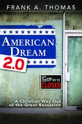 American Dream 2.0: A Christian Way Out of the Great Recession - eBook