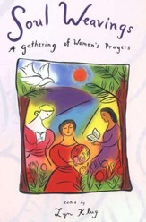 Soul Weavings: A Gathering of Women's Prayers
