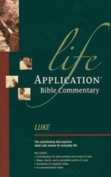 The Life Application Bible Commentary: Luke