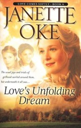 Love's Unfolding Dream, Love Comes Softly Series #6, a Novel