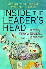 Inside the Leader's Head: Unraveling Personal Obstacles to Ministry - eBook