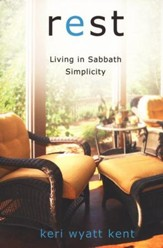 Rest: Living in Sabbath Simplicity
