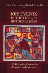 Key Events in the Life of the Historical Jesus: A Collaborative Exploration of Context and Coherence