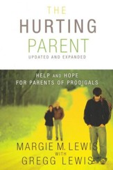 Hurting Parent: Help and Hope For Parents of Prodigals - Slightly Imperfect