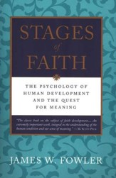 Stages of Faith : The Psychology of Human Development and  the Quest For Meaning