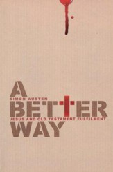 A Better Way: Jesus and Old Testament Fulfilment