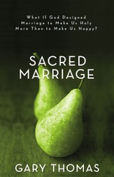 Sacred Marriage: What If God Designed Marriage to Make Us Holy More Than to Make Us Happy? - eBook