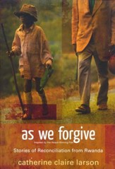 As We Forgive: Stories of Reconciliation from Rwanda  - Slightly Imperfect
