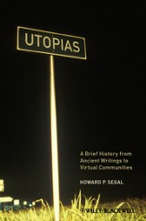 Utopias: A Brief History from Ancient Writings to Virtual Communities - eBook