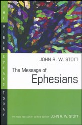 The Message of Ephesians: The Bible Speaks Today [BST]