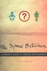 The Space Between: A Parent's Guide To Teenage Development - Slightly Imperfect