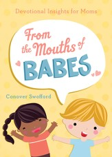 From the Mouths of Babes: Devotional Insights for Moms - eBook