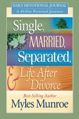 Single, Married, Separated and Life after Divorce Daily Study: 40 Day Personal Journey - eBook