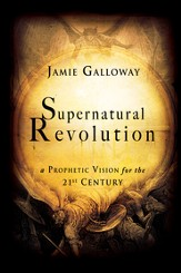 Supernatural Revolution: a Prophetic Vision for the 21st Century - eBook