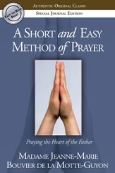 A Short and Easy Method of Prayer: Praying the Heart of the Father - eBook