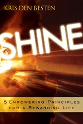 Shine: 5 Principles for a Rewarding Life - eBook