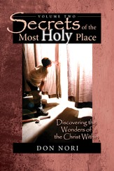 Secrets of the Most Holy Place, Vol. 2: Discovering the Wonders of the Christ Within - eBook