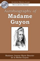 Autobiography of Madame Guyon (Authentic Original Classic) - eBook