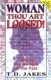Woman Thou Art Loosed!: Healing the Wounds of the Past - eBook