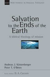 Salvation to the Ends of the Earth: A Biblical Theology of Mission - PDF Download [Download]