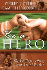 Be A Hero: A Battle for Mercy and Social Justice - eBook