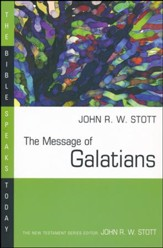The Message of Galatians: The Bible Speaks Today [BST]