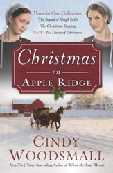 Christmas in Apple Ridge: Three-in-One Collection: The Sound of Sleigh Bells, The Christmas Singing, NEW! The Dawn of Christmas - eBook