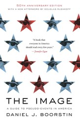The Image: A Guide to Pseudo-Events in America - eBook