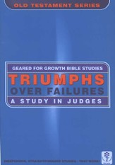 Triumphs Over Failures: A Study in Judges, Geared for Growth Bible Studies