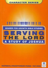 Serving the Lord: A Study in Joshua,  Geared for Growth Bible Studies
