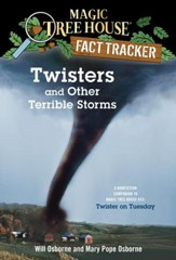 Magic Tree House Fact Tracker #8: Twisters and Other Terrible Storms: A Nonfiction Companion to Magic Tree House #23: Twister on Tuesday - eBook