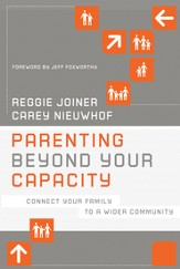 Parenting Beyond Your Capacity: Connect Your Family to a Wider Community - eBook