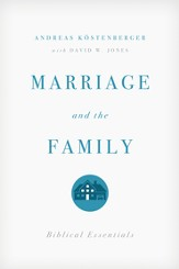 Marriage and the Family: Biblical Essentials - eBook