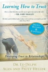 Learning How to Trust Revised and Expanded: Developing Trust in Relationships - eBook