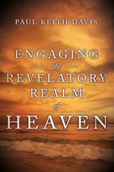 Engaging the Revelatory Realm of Heaven - eBook