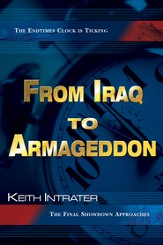 From Iraq to Armageddon: The Endtimes Clock is Ticking - eBook