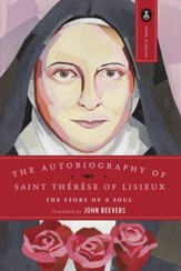 Autobiography of Saint Therese Lisieux: The Story Of Soul