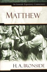 Matthew: An Ironside Expository Commentary
