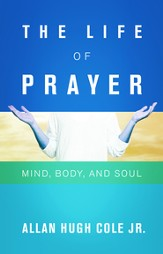 The Life of Prayer: Mind, Body, and Soul - eBook