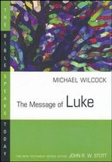 The Message of Luke: The Bible Speaks Today [BST]  - Slightly Imperfect