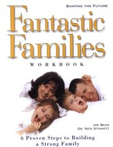 Fantastic Families: 6 Proven Steps to Building a Strong Family Workbook