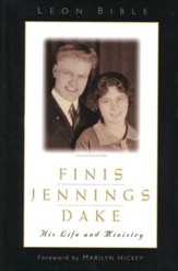 Finis Jennings Dake: His Life and Ministry