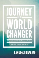 Journey of a World Changer: 40 Days to Ignite a Life that Transforms the World - eBook
