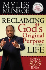 Reclaiming God's Original Purpose for Your Life: God's Big Idea Expanded Edition - eBook