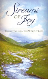 Streams of Joy: Meditations on the Worthy Life