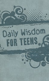 Daily Wisdom for Teens: God's Word for Your Future-365 Devotional Readings