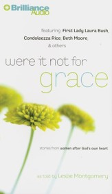 Were It Not for Grace: Stories from Women After God's Own Heart - unabridged audiobook on CD