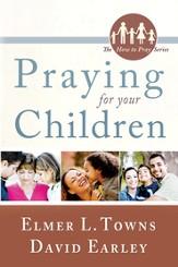 Praying for Your Children: (The How to Pray Series) - eBook
