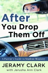 After You Drop Them Off: A Parent's Guide to Student Ministry - eBook